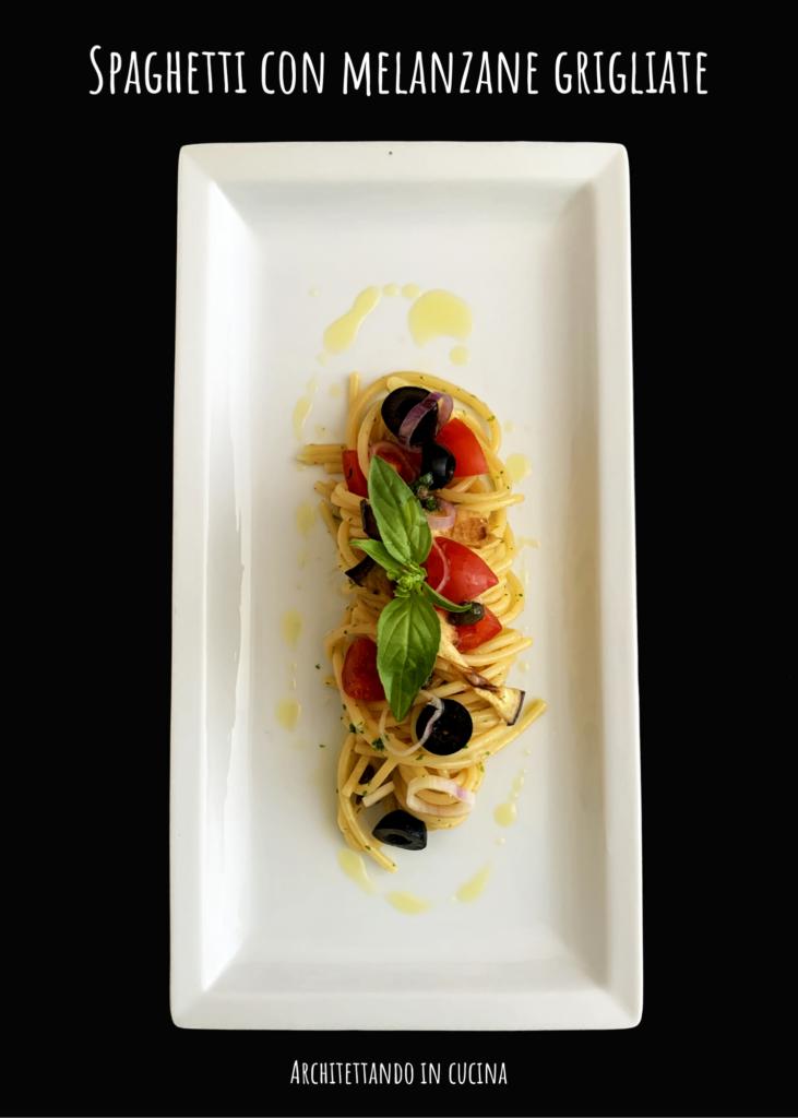 Spaghetti con le melanzane grigliate