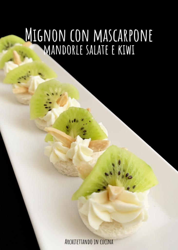 Mignon con mascarpone mandorle salate e kiwi