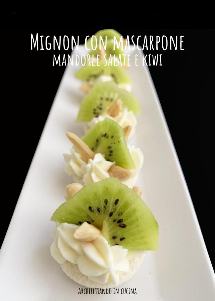 Mignon con mascarpone, mandorle salate e kiwi
