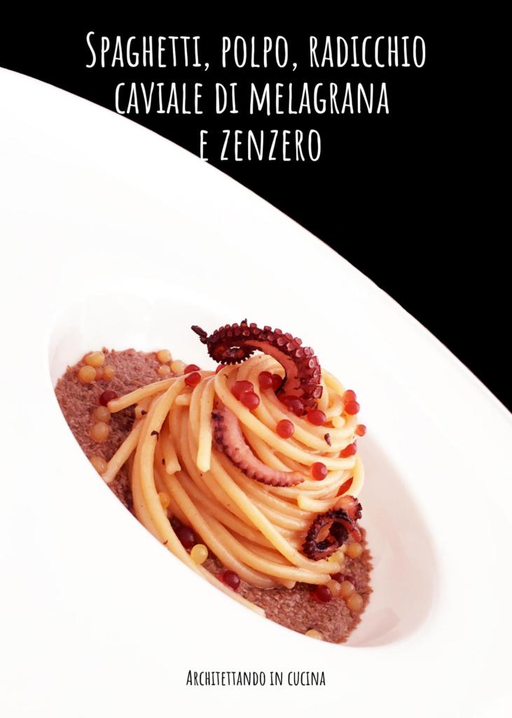 Spaghetti, polpo, radicchio, caviale di melagrana e zenzero
