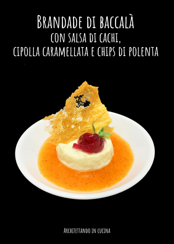 Brandade di baccalà con salsa di cachi, cipolla caramellata e chips di polenta