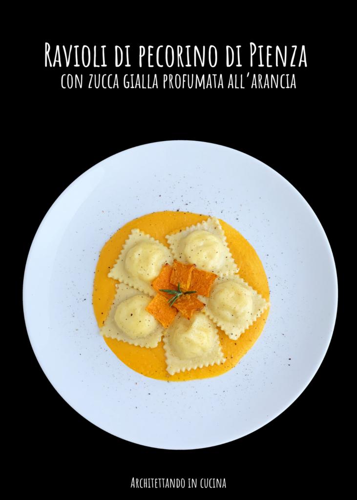 Ravioli di pecorino di Pienza con zucca gialla profumata all'arancia