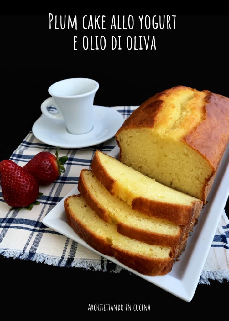 Plum cake allo yogurt e olio d'oliva