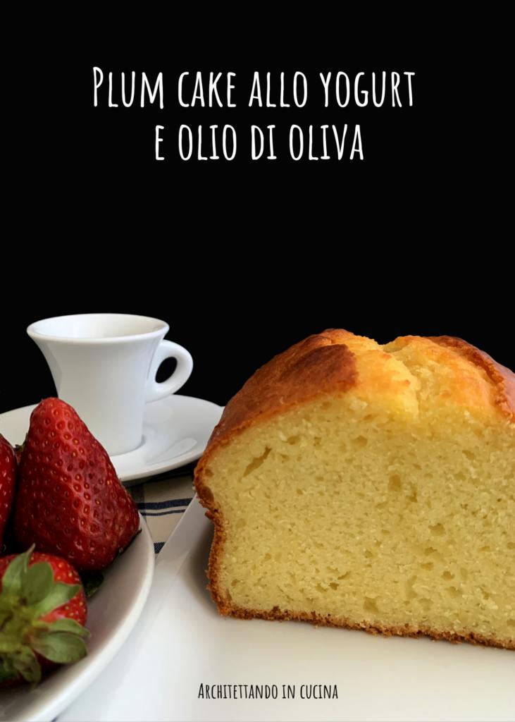 Plumcake allo yogurt e olio di oliva