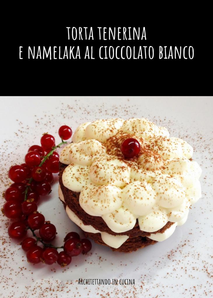 Torta Tenerina e namelaka al cioccolato bianco
