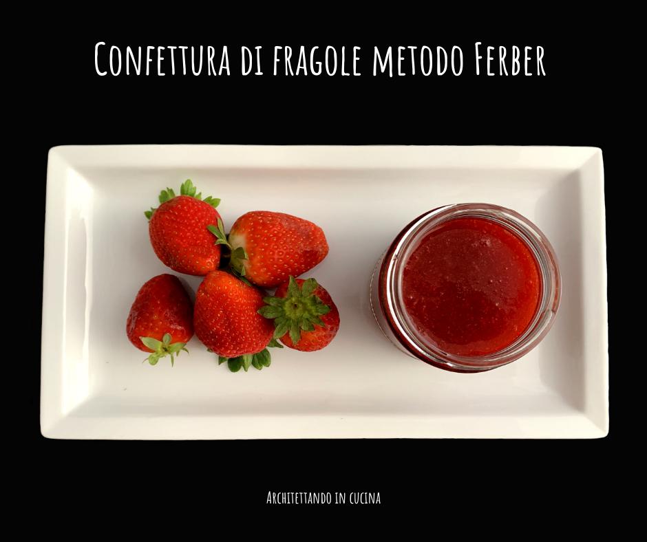 Confettura di fragole metodo Ferber