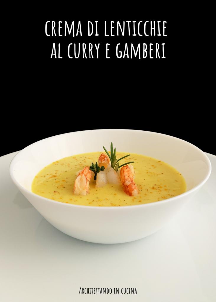 Crema di lenticchie al curry e gamberi