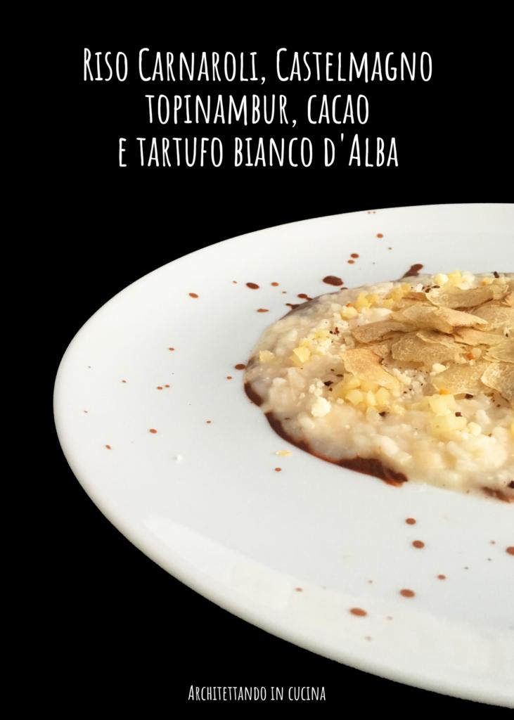 Riso Carnaroli, Castelmagno, topinambur, cacao e tartufo bianco d'Alba