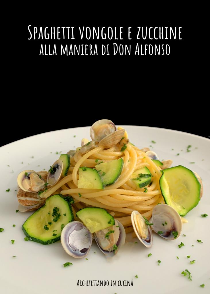 Spaghetti vongole e zucchine alla maniera di Don Alfonso