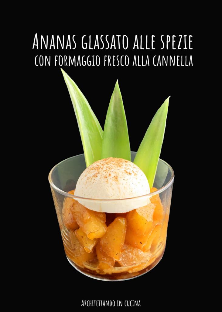 Ananas glassato alle spezie con formaggio fresco alla cannella