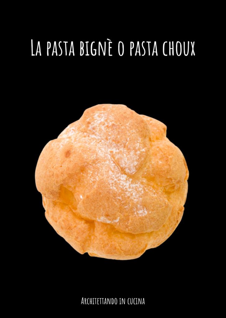 La pasta bignè o pasta choux