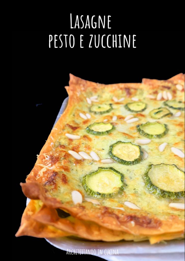 Lasagne pesto e zucchine, anche vegane