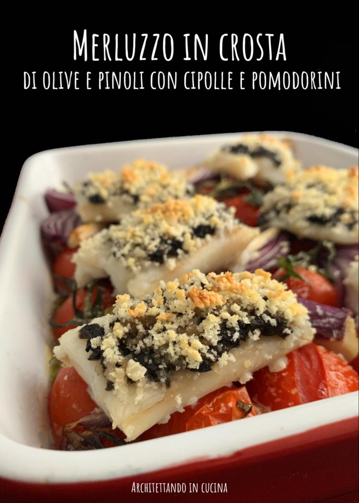 Merluzzo in crosta di olive e pinoli con cipolle e pomodorini